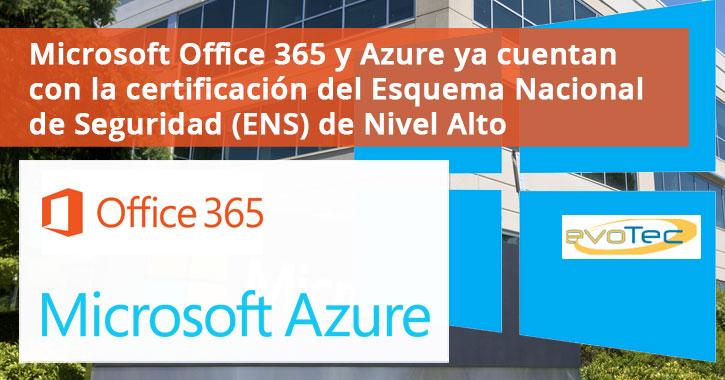 Microsoft Office 365 y Azure ya cuentan con la certificación del Esquema Nacional de Seguridad (ENS) de Nivel Alto