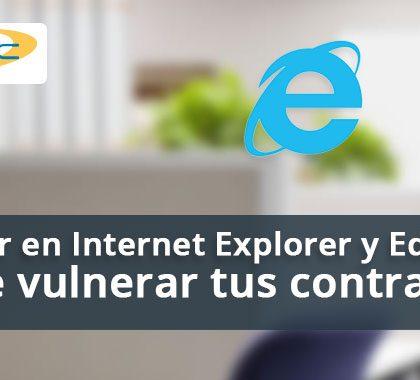 Un error en Internet Explorer y Edge puede vulnerar tus contraseñas