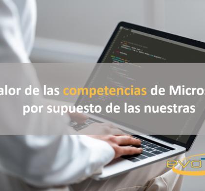 El valor de las competencias de Microsoft. Y por supuesto… ¡el de las nuestras!